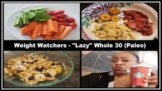 Lazy Whole 30 (Paleo) on Weight Watchers Freestyle | 25 Days of Tracking (Days 9-12) Love Fuller