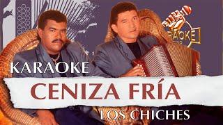 Ceniza fria _ Los Chiches Vallenatos (KARAOKE VALLENATO)