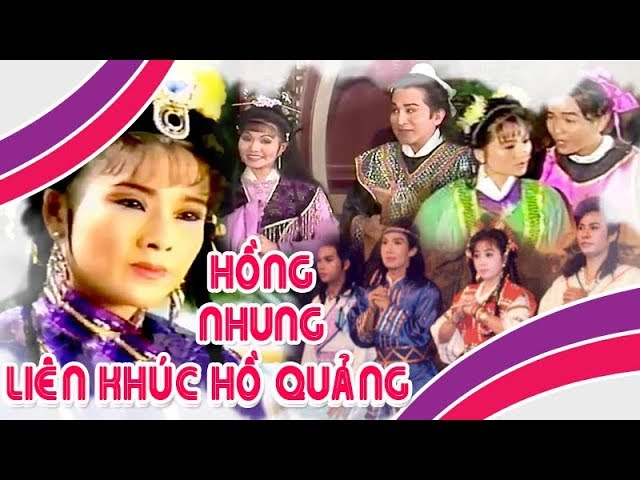 Hồng Nhung | Liên khúc hồ quảng PHẦN 1 | Cải Lương Tôi Yêu