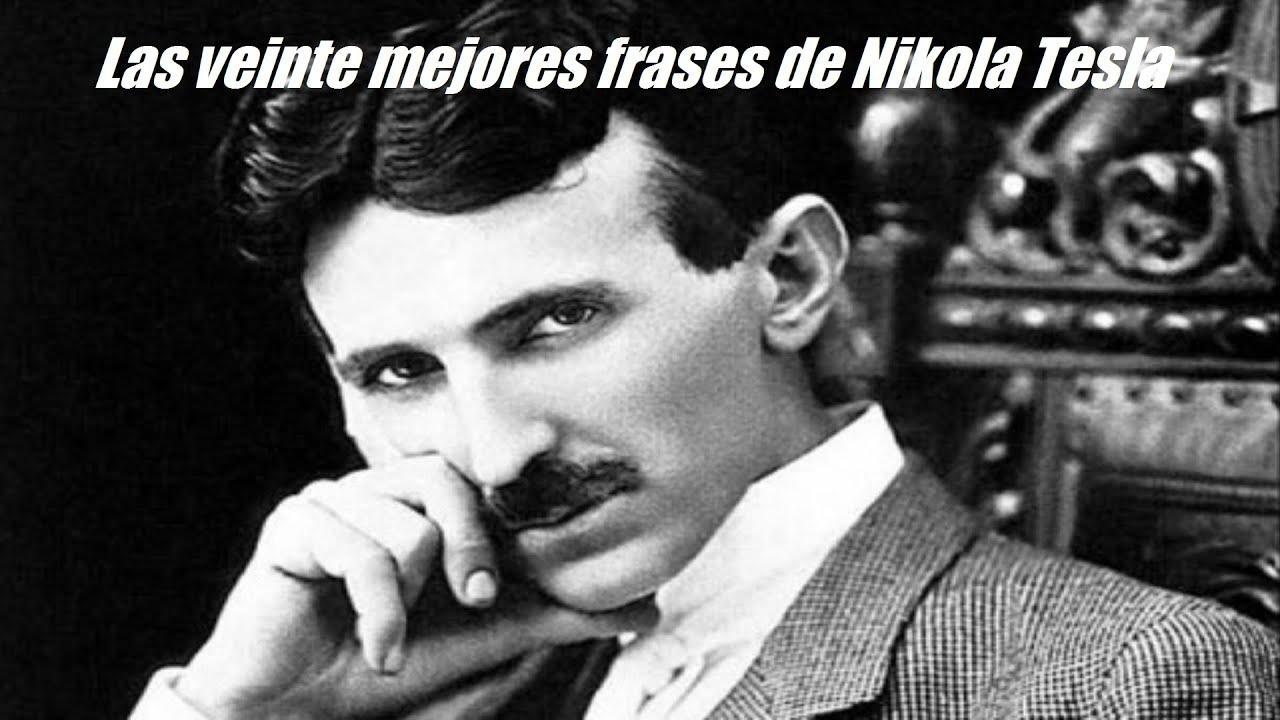 Las Veinte Mejores Frases De Nikola Tesla Youtube