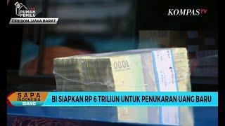 Download Video Bank Indonesia Rp 6 Triliun untuk Penukaran Uang Baru MP3 3GP MP4
