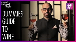 Dummies Guide To Wine | Aneesh Bhasin | #fame School Of Style