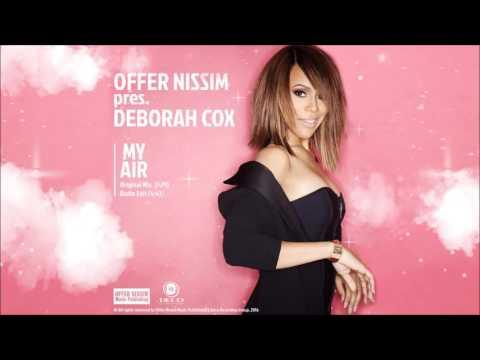 Offer Nissim Pres. Deborah Cox. - My Air (Radio Edit)