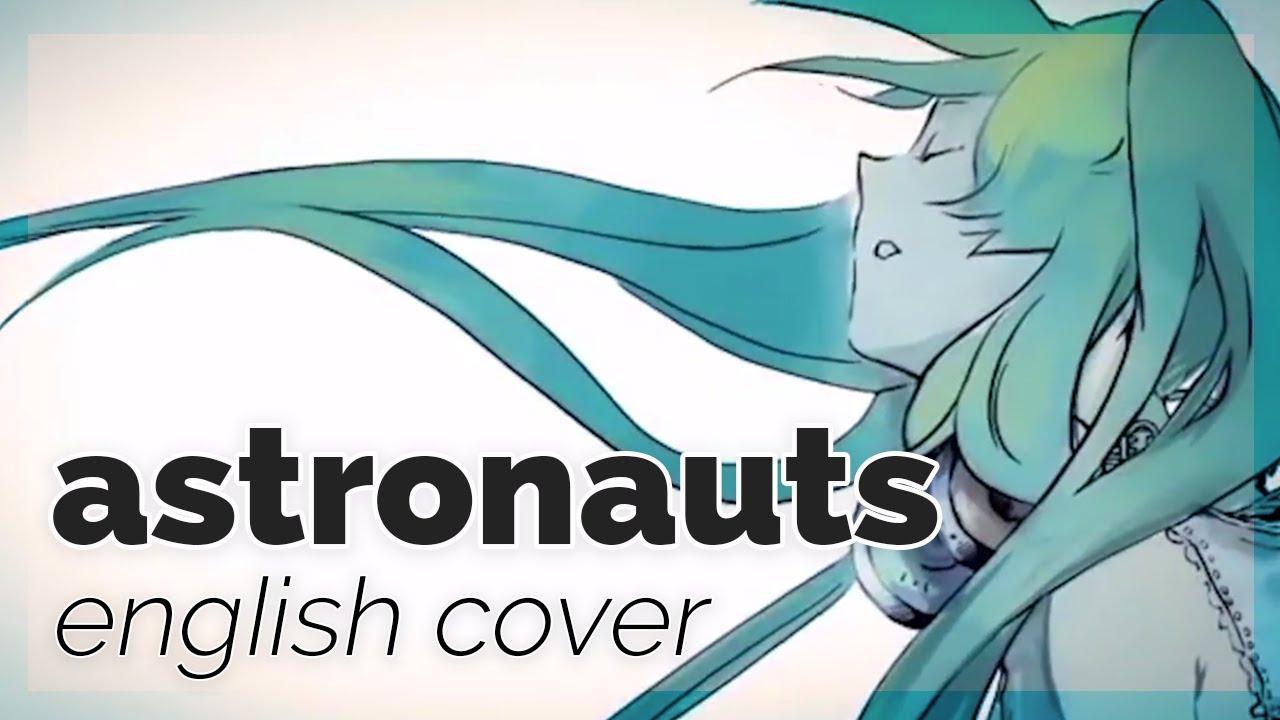 Download Astronauts ♡ English Cover【rachie】 アストロノーツ