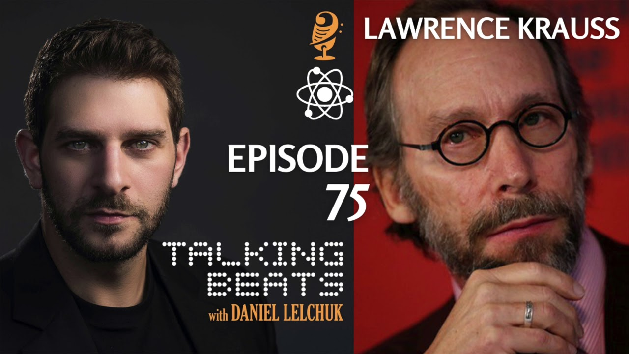 Lawrence Krauss on Talking Beats with Daniel Lelchuk