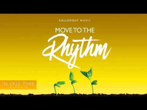 CalledOut Music - Move To The Rhythm Ft Triple O [Audio]