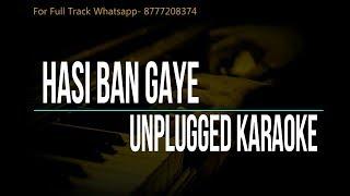 Hasi Ban Gaye | Hamari Adhuri Kahani | Unplugged Karaoke