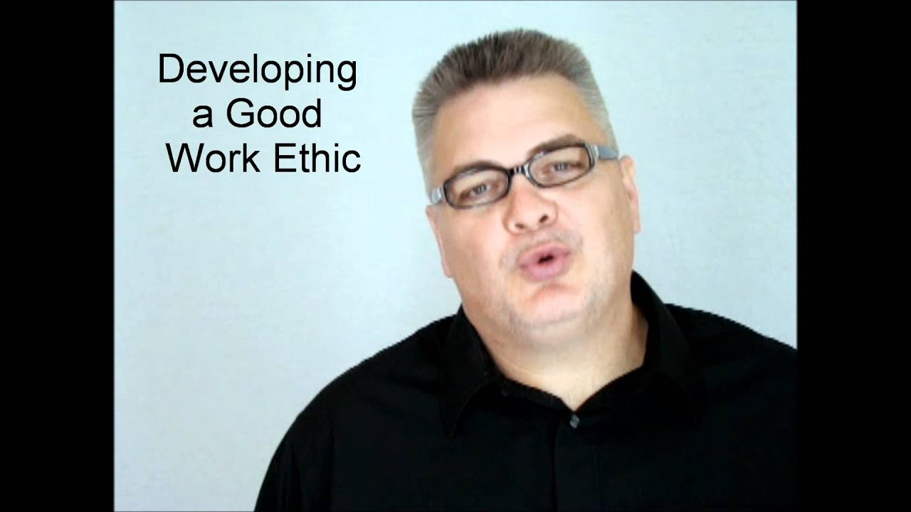 developing a good work ethic
