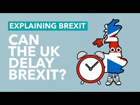 Can the UK Delay Article 50? - Brexit Explained
