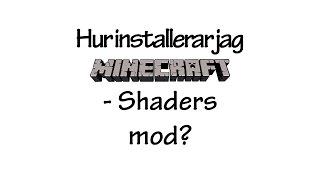 Hur installerar man Minecraft Shader Mod? Minecraft 1.7.10