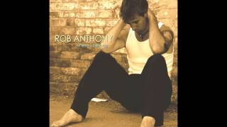 Rob Anthony - Where I Belong: All I Do Is Think Of You
