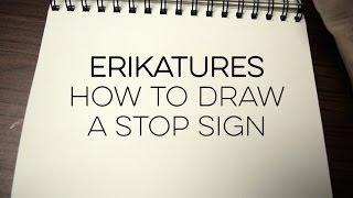 Erikatures #22 How to Draw a Stop Sign