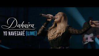 "Yo Navegare (Live) | ""Dahaira"" || ""Video Oficial"" |"