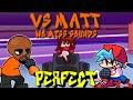 Friday Night Funkin' - Perfect Combo/Best Attempts - Vs Matt Mod + Cutscenes [HARD] (No Miss Sounds)