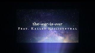 Video The War Is Over (Lyric Video) - Kalley Heiligenthal | Starlight download MP3, 3GP, MP4, WEBM, AVI, FLV Agustus 2018