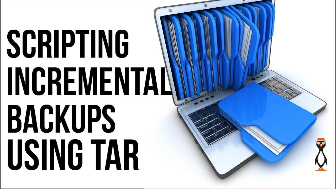 Scripting Incremental Backups Using Tar providing reliable
