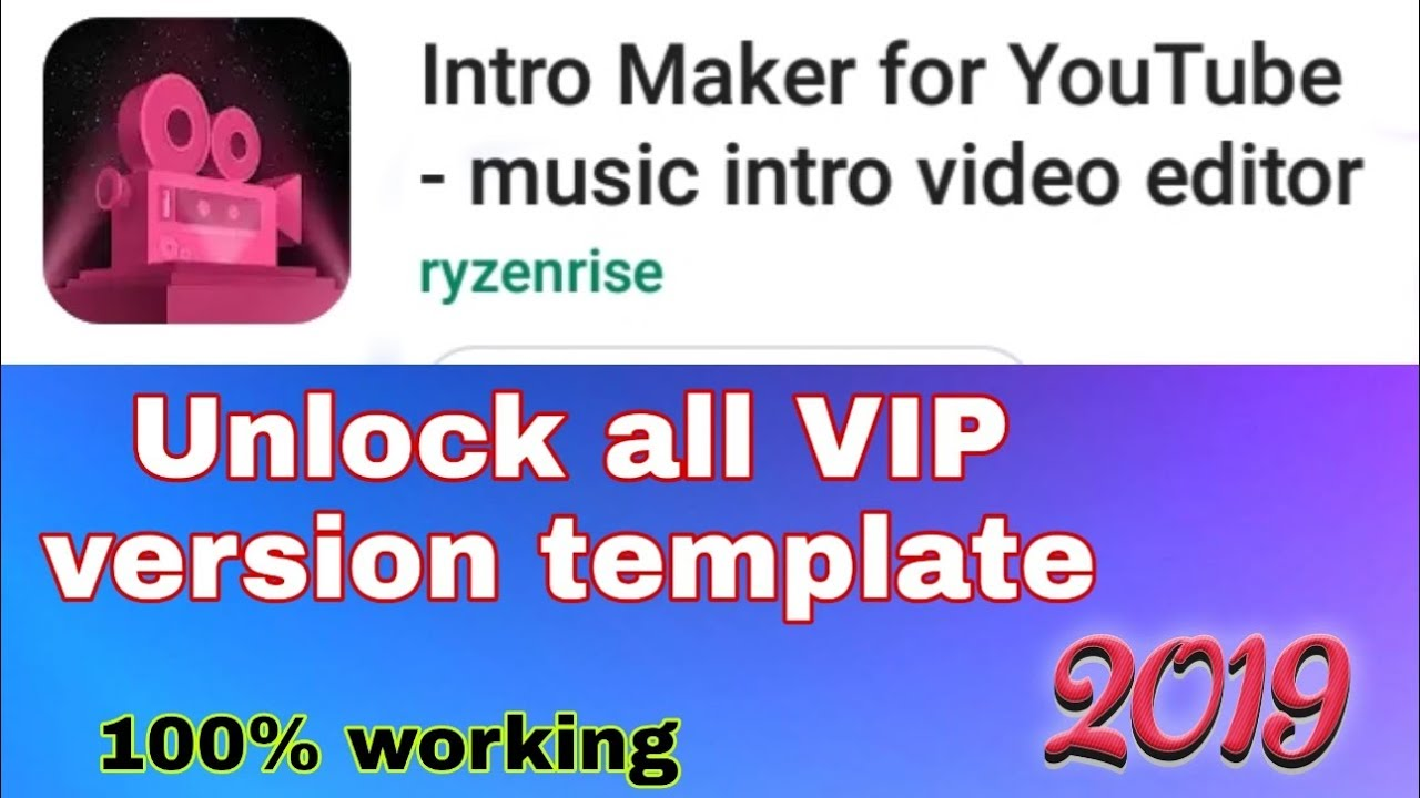 Unlock all VIP version template in (intro maker app) free 2019 latest  intro💥 by V-24U