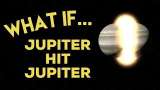 WHAT IF JUPITER HIT JUPITER