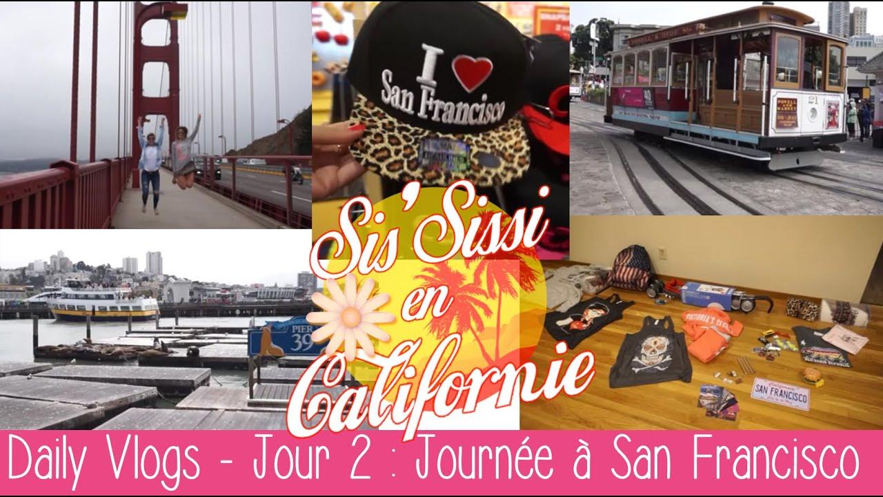 Daily Vlogs Sis'Sissi en Californie / J-2 - Une journée à San Francisco
