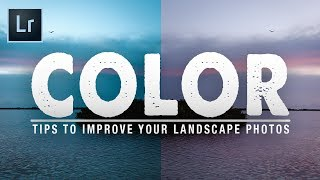 7 Simple Tips To IMPROVE COLOR In Your Landscape PHOTOS