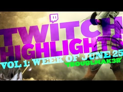 Twitch Highlights Vol 1: Week of June 25