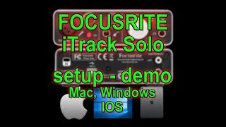 FOCUSRITE ITRACK SOLO - setup & demo IOS/Windows/Mac