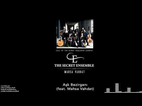 The Secret Ensemble  - Aşk Bezirganı (feat. Mahsa Vahdat) [Kuşların Çağrısı © 2016 Kalan Müzik ]