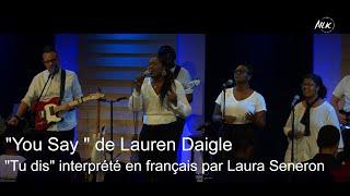 """""""You Say """" de Lauren Daigle """"Tu dis"""" interprété en français par Laura Seneron Video"""