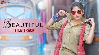 Beautiful - Title Track | Parth Suri & Naina Ganguly | Shailey Bidwaikar | Ravi Shankar