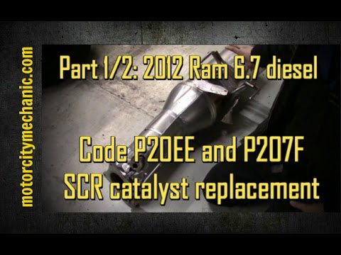 Part 1/2: 2012 Ram 6 7 diesel codes P20EE and P207F and SCR catalyst  replacement