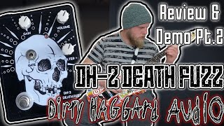 "Dirty Haggard Audio - DH-2 ""Deathfuzz"" (In Depth Demo&Review Pt. 2)"