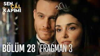 Sen Çal Kapımı 28. Bölüm 3. Fragmanı
