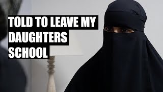 Told to Leave My Daughter's School Because Of My Face Veil