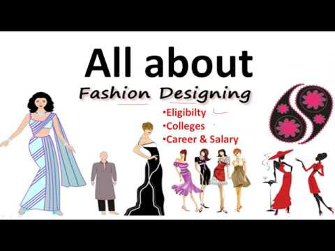 All About Fashion Designing Eligibility Colleges Career Options Salary Youtube