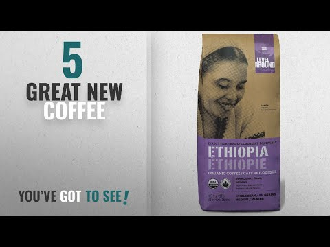Top 10 Level Ground Trading Coffee [2018]: Ethiopian Certified Organic Fair Trade Medium Roast