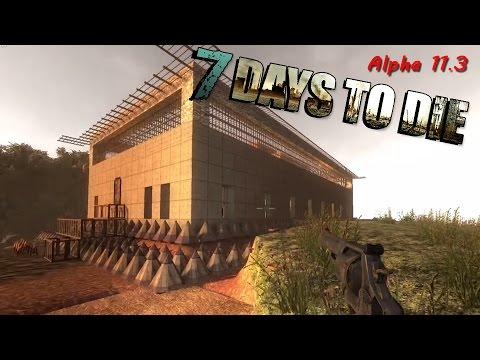 7 days to die alpha 11 3 hordensicher bauen youtube. Black Bedroom Furniture Sets. Home Design Ideas