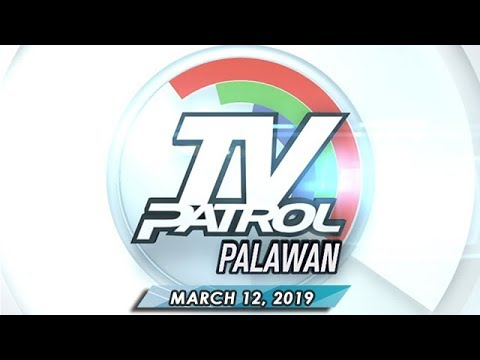 TV Patrol Palawan - March 12, 2019