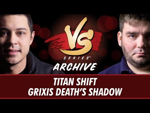 872017  Tom VS. Todd: Titan Shift vs Grixis Death's Shadow Modern