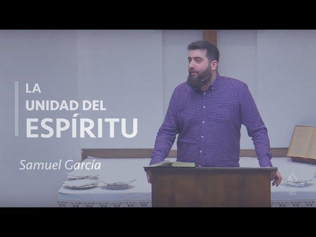 La unidad en el Espíritu - Samuel García