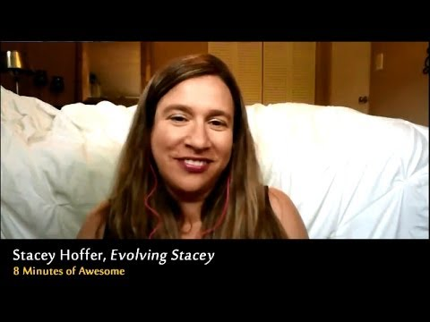 Stacey Hoffer / Evolving Stacey + 8 Minutes of Awesome