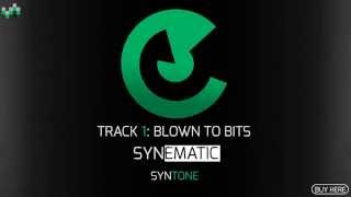 Synematic  - Blown to Bits  - Out Now!