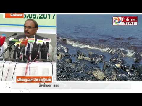 Money has been claimed from ships responsible for Ennore Oil Split | Polimer News