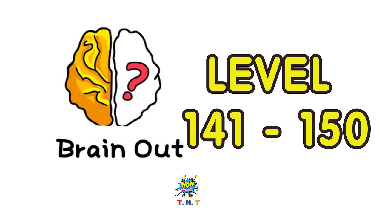 Brain Out Can You Pass It Walkthrough Level 141 Level 150