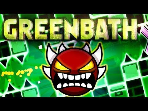 """""""GREENBATH"""" 100% Complete (Extreme Demon) [Unnerfed Bloodbath] - by XXXCPTLOLXXX"""