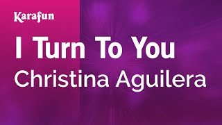 Karaoke I Turn To You - Christina Aguilera *