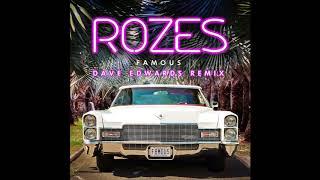 """ROZES- """"Famous"""" (Dave Edwards Remix)"""
