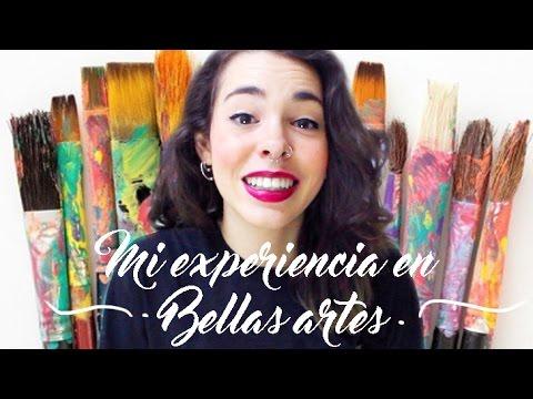MI EXPERIENCIA EN BELLAS ARTES | MALDITALOCURALAMIA