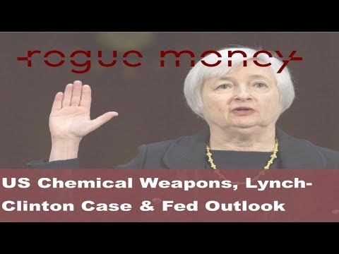 Rogue Mornings - US Chemical Weapons, Lynch-Clinton Case & Fed Outlook (08/17/2017)