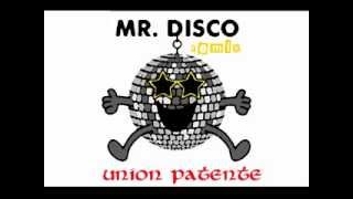 Mr. Disco - Union Patente [REMIX]