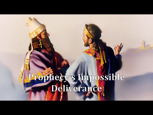 Prophecy's Impossible Deliverance